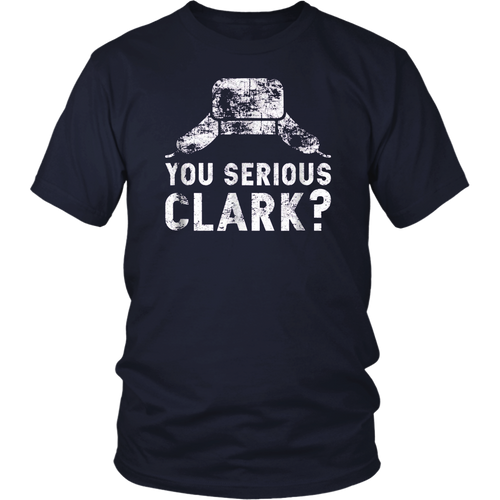 You Serious Clark Funny Christmas Holiday Funny T Shirt