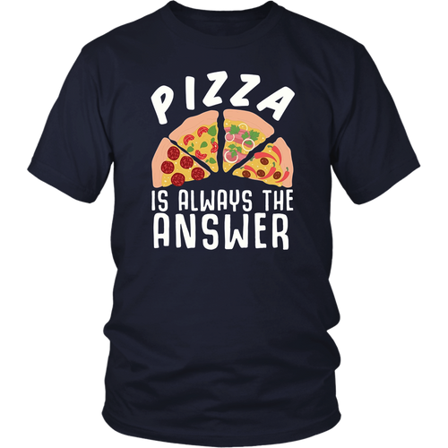 PIZZA T-SHIRT NATIONAL PIZZA DAY PIZZA IS ALWAYS THE ANSWER