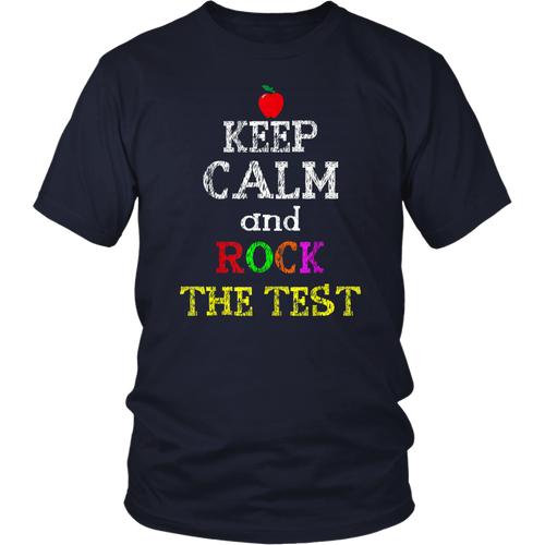 Keep Calm And Rock The Test Gift Tshirt