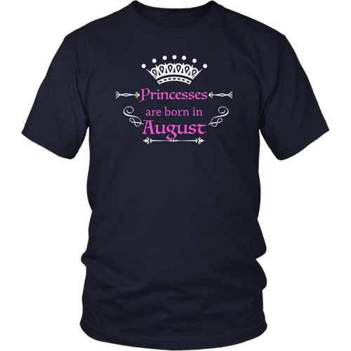 Princesses Are Born In August Shirt
