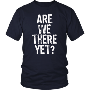 Are We There Yet T-Shirt