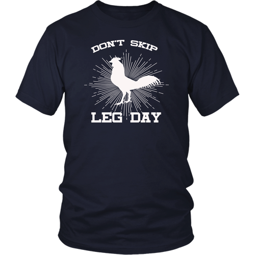 Don't Skip Leg Day | Funny Workout Shirt