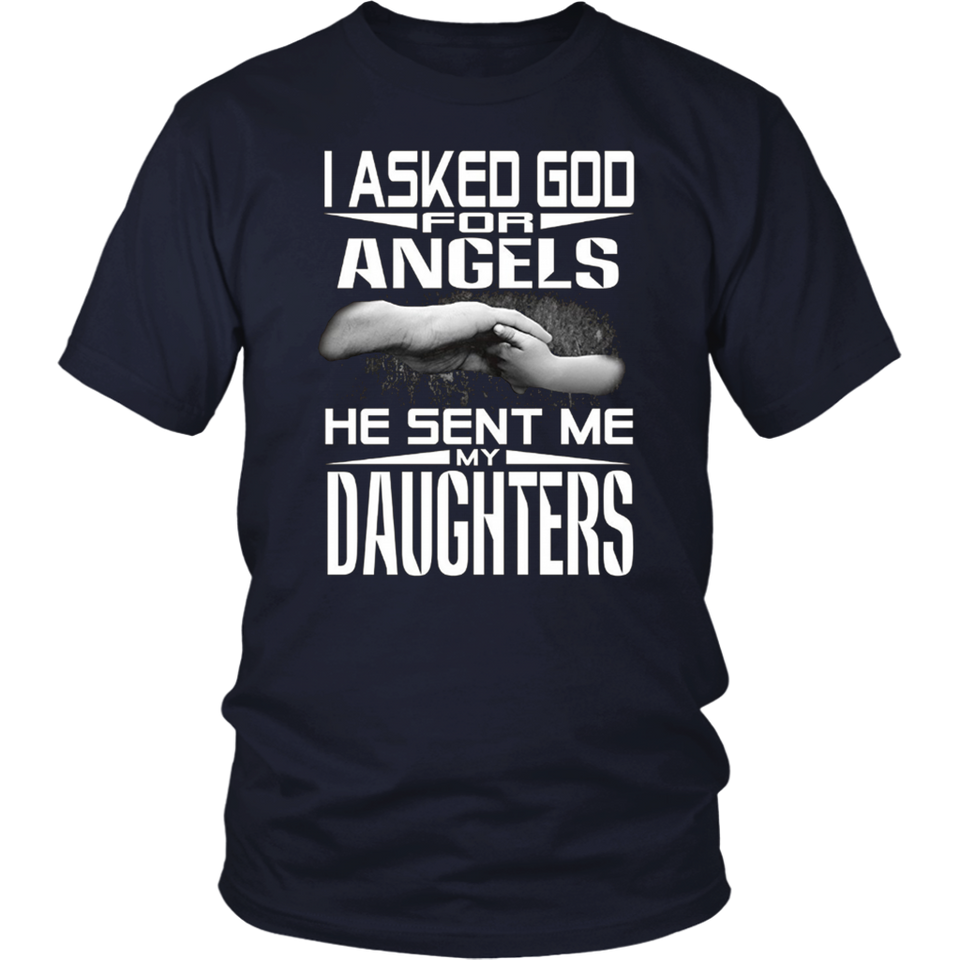 I Asked God For An Angel He Sent Me My Daughter Shirt