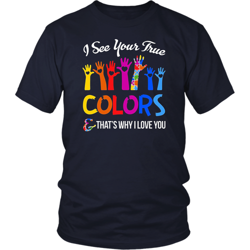 I See Your True Colors Hands Autism Awareness Tshirt