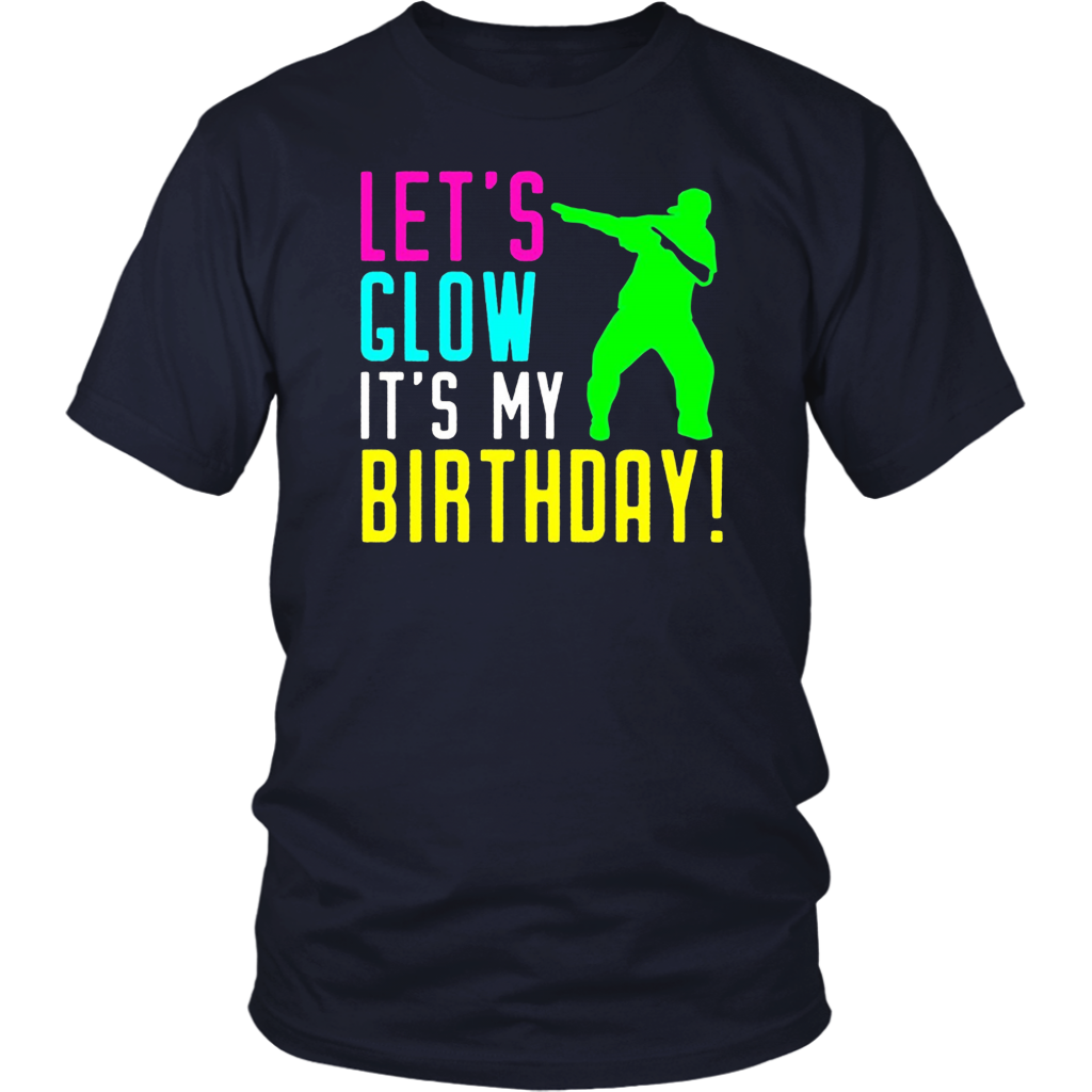 Let's Glow Party It's My Birthday Gift Shirt