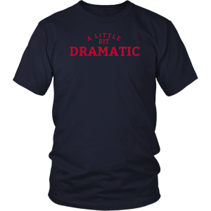 A Little Bit Dramatic T-Shirt | Girls Tee