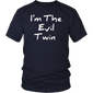 I'm the Evil Twin T-Shirts