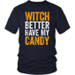 Witch Better Have My Candy Funny Halloween TShirt