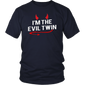 I'm the Evil Twin Shirt