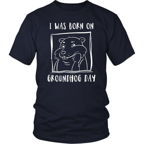 I Was Born On Groundhog Day T-Shirt