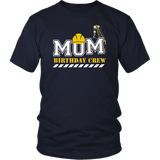 Mom Birthday Crew Construction Birthday Party T-Shirt