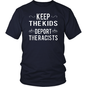 Keep the Kids, Deport the Racist! Defend Daca! Immigrant Tee