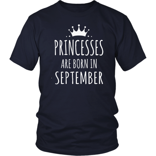 Princesses Are Born In September Shirts