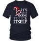 It's Not Going To Lick Itself Shirt