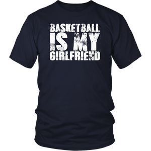 Basketball Is My Girlfriend T-Shirt