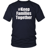 Keep Families Together Families Belong Together TShirt