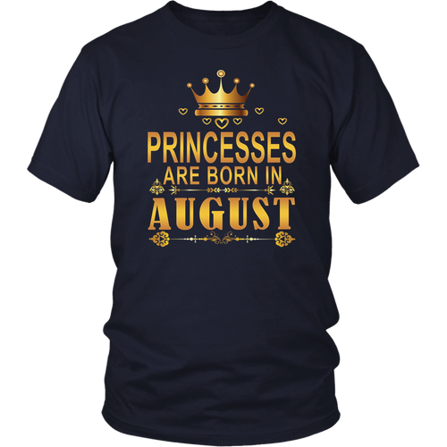 Princesses Are Born In August Shirts