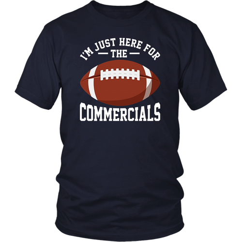 I'm Just Here for the Commercials and Wine Football T Shirt