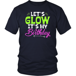 Let's Glow Party It's My Birthday Gift Tee T-Shirt