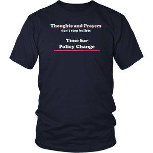 Thoughts & Prayers, Policy and Change T Shirt for Men/Women