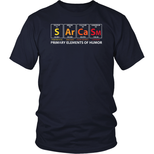 Sarcasm Primary Elements Of Humor Science S Ar Ca Sm T-Shirt