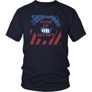 USA Flag Stand Up Or Get Out Patriotic Veterans T-Shirt