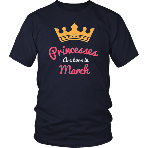 Princesses are born in March TShirt