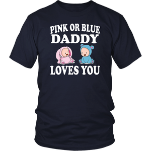 Mens Pink Or Blue Daddy Loves You Shirt, Gender Reveal T-Shirt