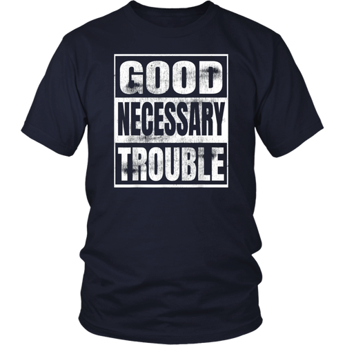 Get in Good Necessary Trouble Social Justice Civil Rights T-Shirt