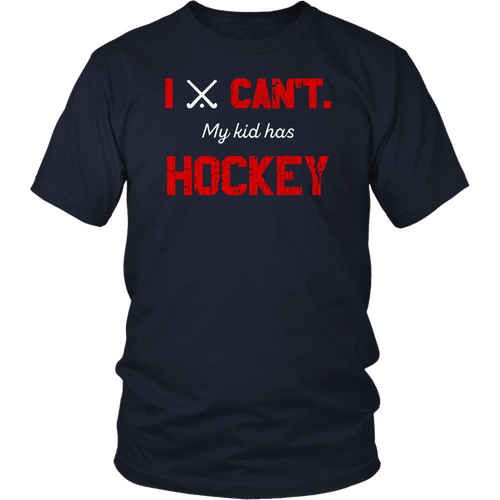 I Can't My Son Has Hockey TShirt
