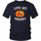 Let's Get Smashed Pumpkin T-Shirt Halloween Drinking Shirt