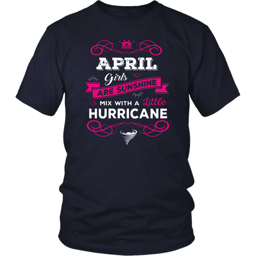 April Girls Are Sunshine Mixed With a Little Hurricane T-Shirt