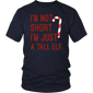 I'm Not Short I'm Just A Tall Elf Funny Christmas Day Tee Shirt
