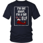 I'm Not Short Im A Tall Elf T-Shirt