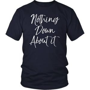 Down Syndrome Awareness tshirt Nothing DOWN About it shirt