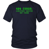 404 Error Christmas Sweater Not Found Funny Ugly T Shirt