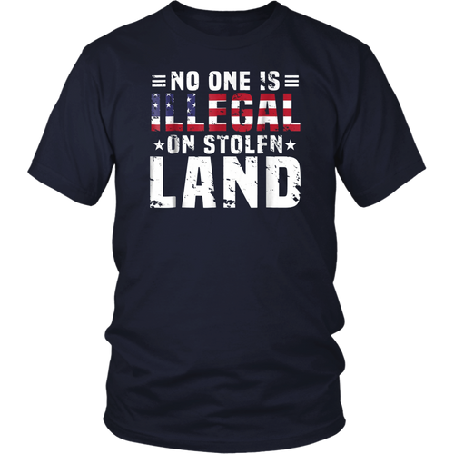 No One Is Illegal On Stolen Land Indigenous Immigrant Shirt