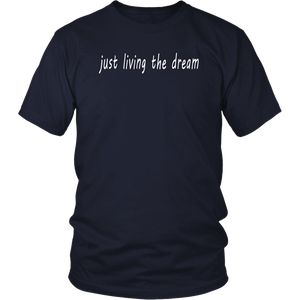 Just Living the Dream Shirt