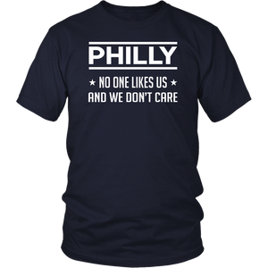 No One Likes Us Philly And We Don't Care T Shirt