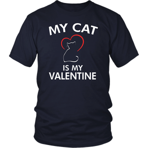 My Cat Is My Valentine - Valentine's Day Funny T-Shirt