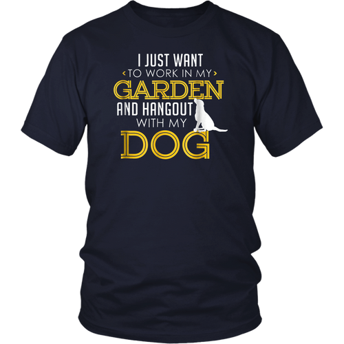 Work In My Garden And Hangout With My Dog Funny Pet TShirt