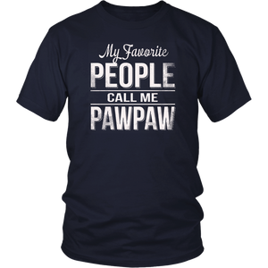 My Favorite People Call Me PawPaw Funny Grandpa Gift Shirt