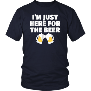 I'm Just Here For The Beer Shirt - Funny Beer T-Shirt