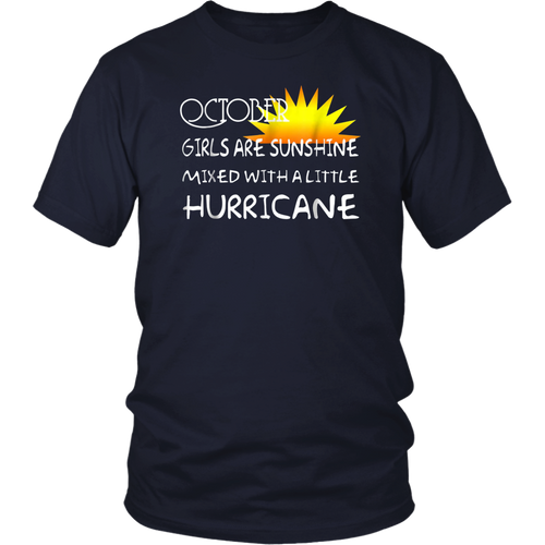 October Girls Are Sunshine Mixed With A Little Hurricane T-Shirt