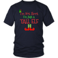 I'm Not Short I'm Just A Tall Elf Funny Christmas Day T-Shirt