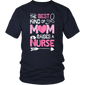 The Best Kind Of Mom Raises A Nurse Shirt - Pink Nursing Tee
