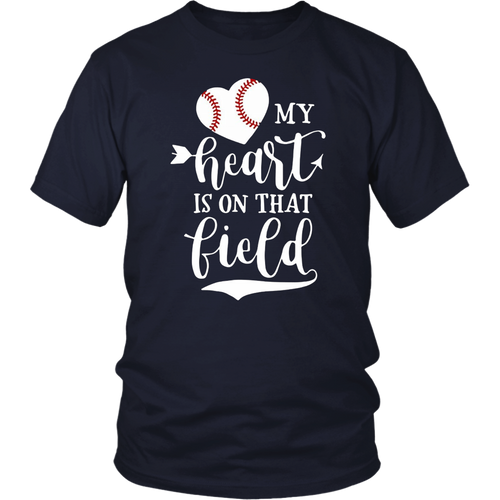 My Heart is on That Field Baseball T-Shirt