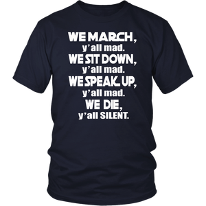 We March Y'all Mad We Sit Down Y'all Mad T-Shirt