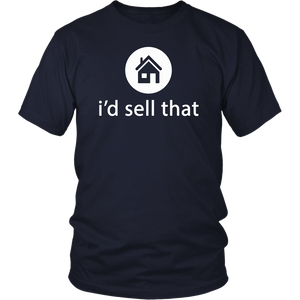 I'd Sell That Funny Realtor Real Estate Agent T Shirt Gift