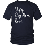 Wifey Dog Mom Boss - Dog Mom Life Shirt
